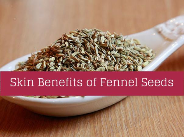 fennel seeds skin benefits health